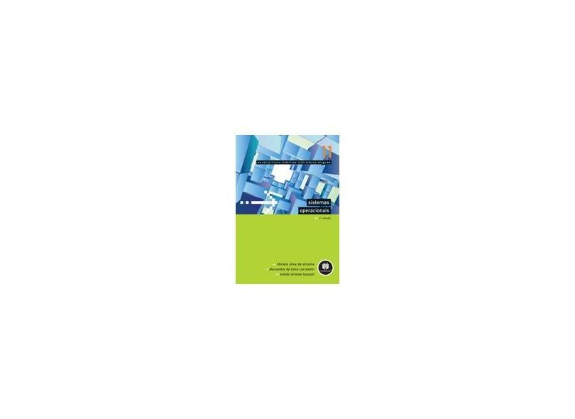 Sistemas Operacionais - 4ª Ed. 2010 - Vol. 11 - Oliveira, Romulo Silva De; Toscani, Simao Sirineo; Carissimi, Alexandre Da Silva - 9788577805211