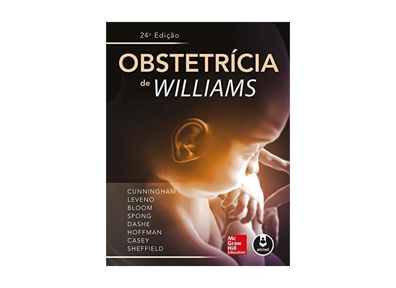 Obstetrícia de Williams - 24ª Ed. 2016 - Gary, F. - 9788580555257