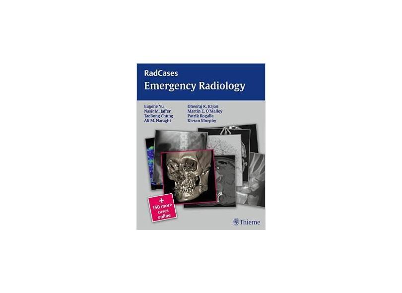 EMERGENCY RADIOLOGY - Yu Jaffer  Chung  Naraghi  Rajan  O'MALLEY - 9781604068320