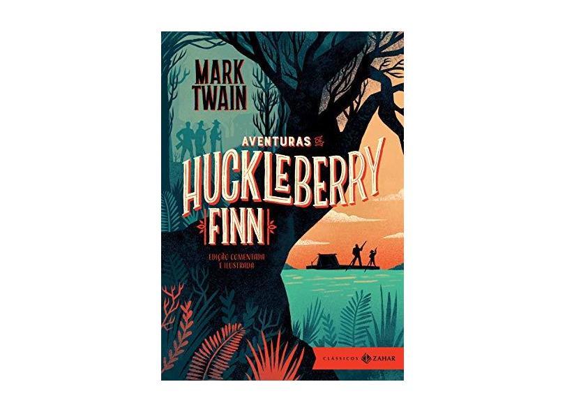 Aventuras de Huckleberry Finn: edição comentada e ilustrada (Clássicos Zahar) - Mark Twain - 9788537818220