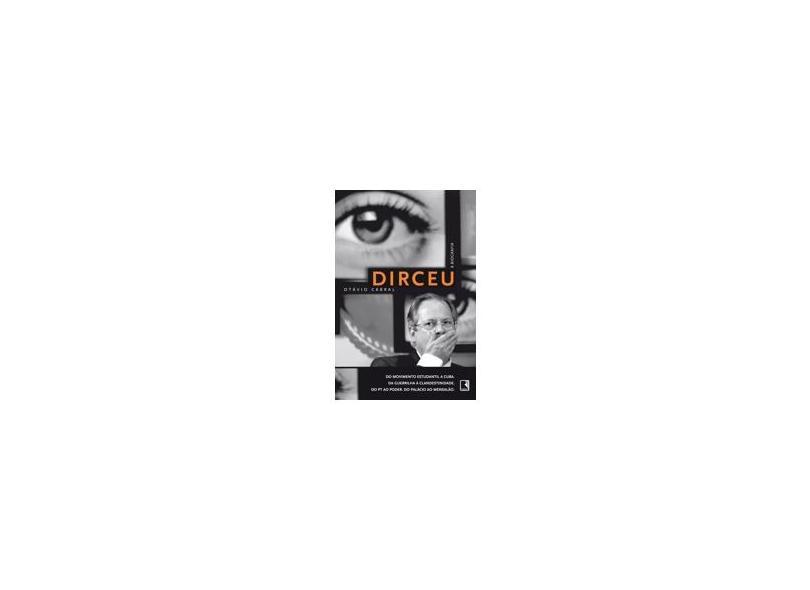 Dirceu - A Biografia - Cabral, Otávio - 9788501404015