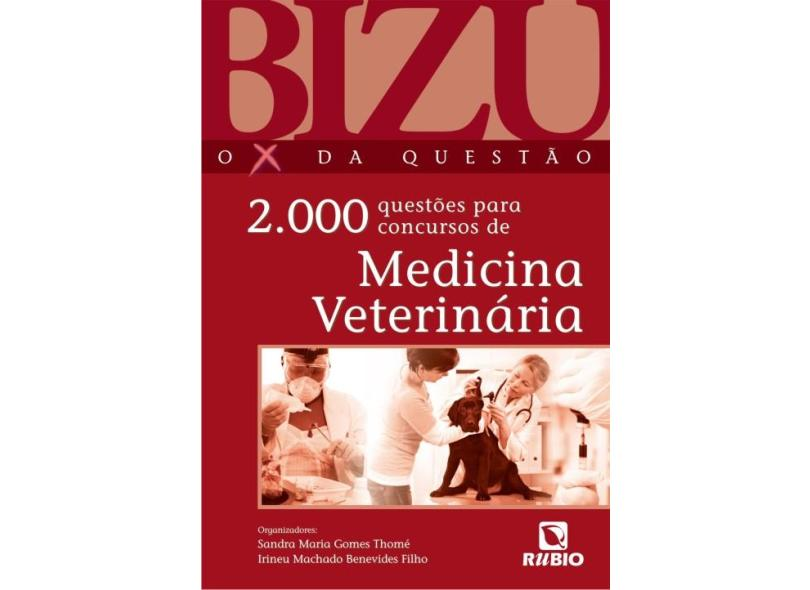 Bizu - o X da Questão - 2000 Questões Para Concursos de Medicina Veterinária - Gomes Thome, Sandra Maria; Machado Benevides Filho, Irineu - 9788564956490