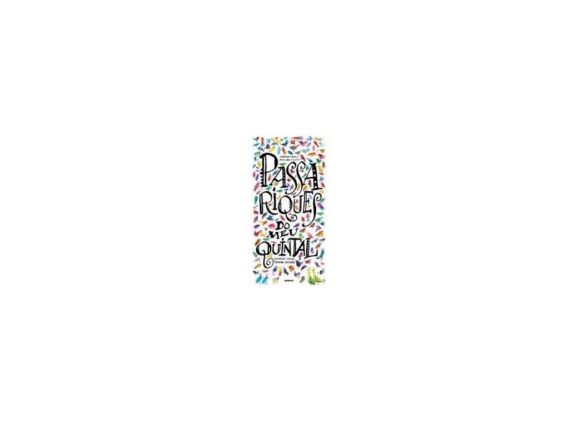 Passariques do Meu Quintal - José Carlos Lollo, Blandina Franco - 9788525055798