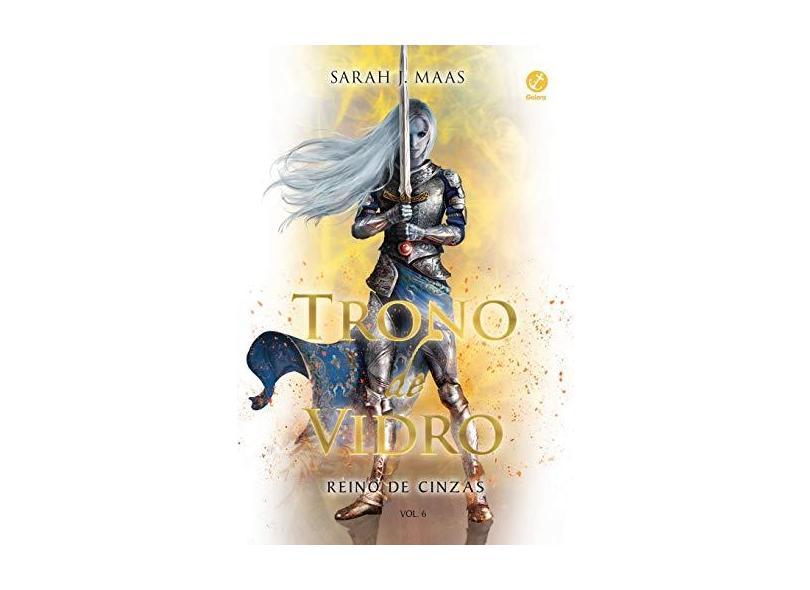 Trono de Vidro: Reino de Cinzas (Vol. 6) - Sarah J. Maas - 9788501116307