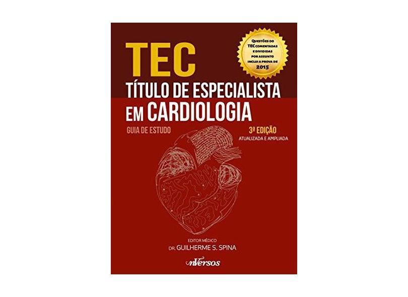 Tec: Título de Especialista em Cardiologia - Guia de Estudo - Guilherme S. Spina - 9788584441570