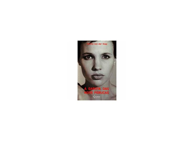 A Garota Das Nove Perucas - Stap, Sophie Van Der - 9788564683235