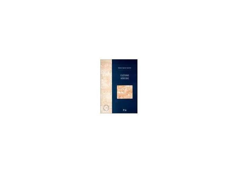 Culturas Hibridas - Nestor Garcia Canclini - 9788531403828