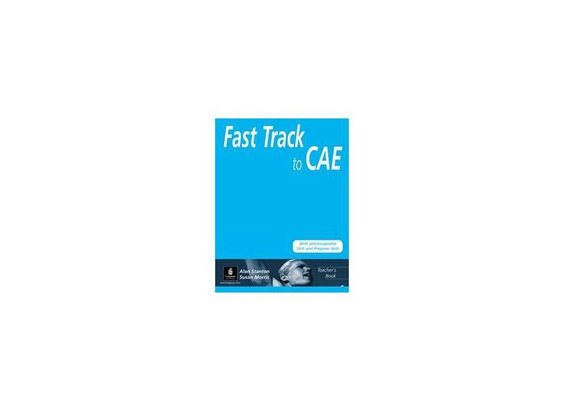 Fast Track To Cae - Teacher Book - new edition - Stanton, Alan - 9780582827738