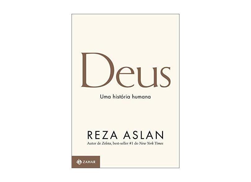 Deus - Uma História Humana - Aslan, Reza - 9788537817650