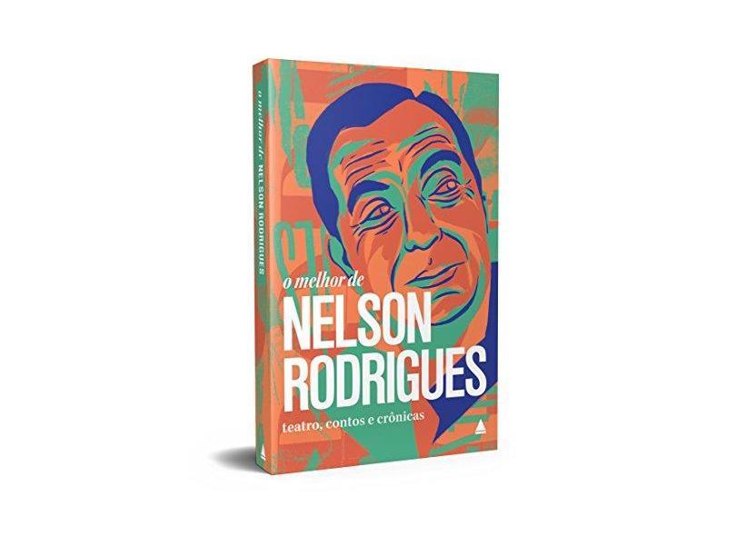 O Melhor De Nelson Rodrigues - Rodrigues, Nelson - 9788520942949
