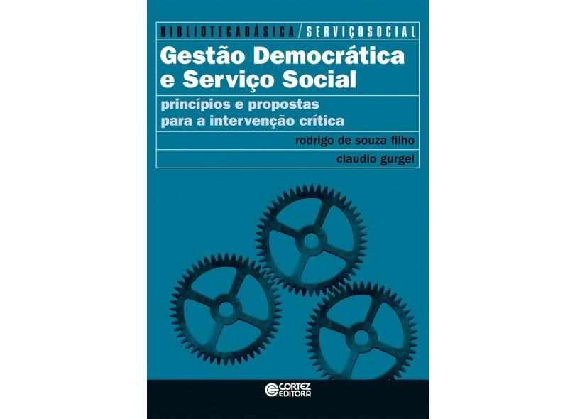 Gestão Democrática e Serviço Social - Rodrigo De Souza Filho - 9788524924996