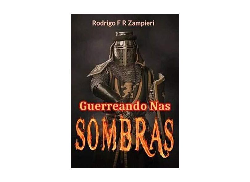 Guerreando nas Sombras - Rodrigo F R Zampieri - 9781983126444