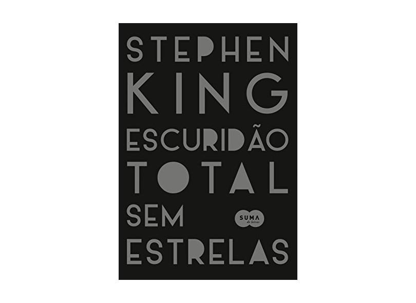 Escuridão Total, Sem Estrelas - Stephen King - 9788581052755