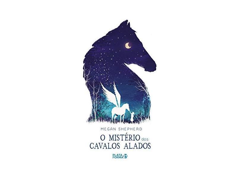 O Mistério Dos Cavalos Alados - Shepherd, Megan - 9788592783143