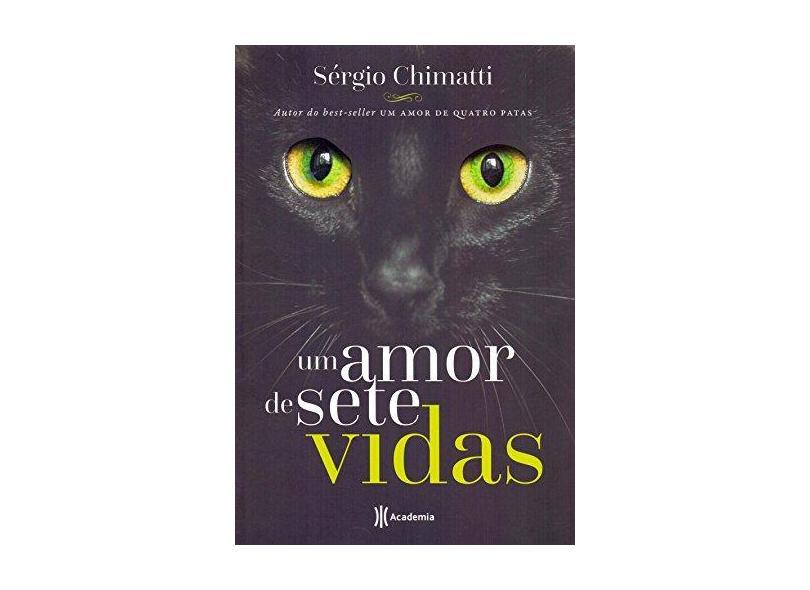 Um Amor De Sete Vidas - Chimatti, Sérgio - 9788542212617