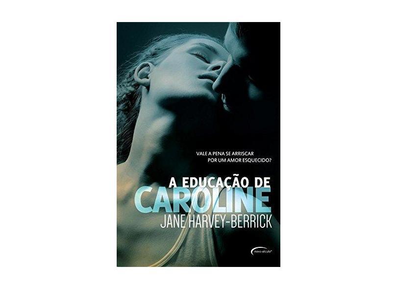A Educação de Caroline - Jane Harvey-berrick - 9788542807172