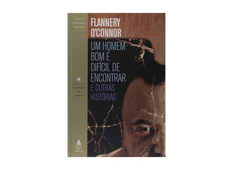Um Homem Bom É Difícil de Encontrar e Outras Histórias - Flannery O'Connor - 9788520942673