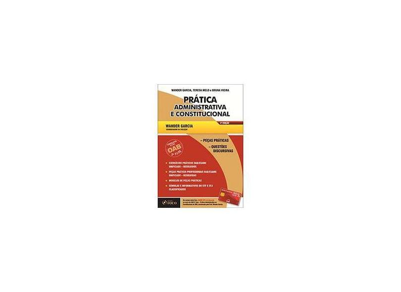 Como Passar na OAB 2ª Fase - Prática Administrativa e Constitucional - 4ª Ed. 2013 - Garcia, Wander; Melo, Teresa; Vieira, Bruna - 9788582420386