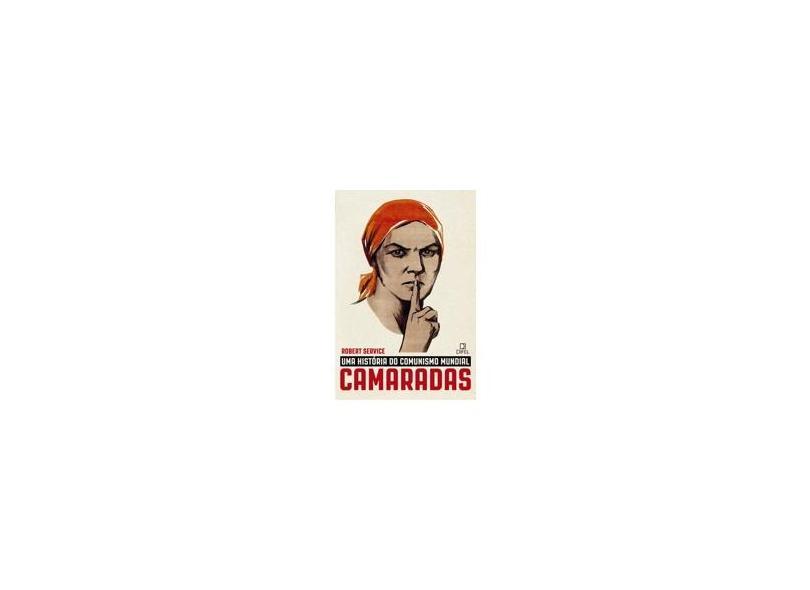 Camaradas. Uma História do Comunismo Mundial - Capa Comum - 9788574321394