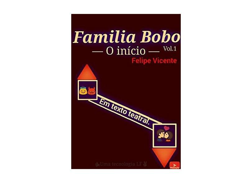 Família Bobo Teatral - Felipe Vicente - 9781386163237