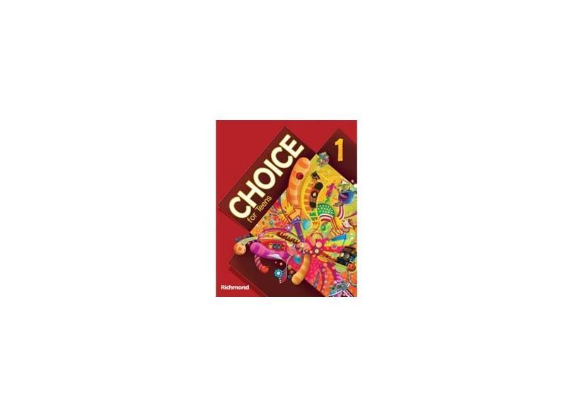 Choice For Teens 1 - Richmond Publishing - 9788516070793
