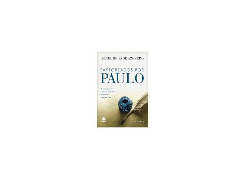 Pastoreados Por Paulo - Vol. 2 - Azevedo, Israel Belo De - 9788577421305