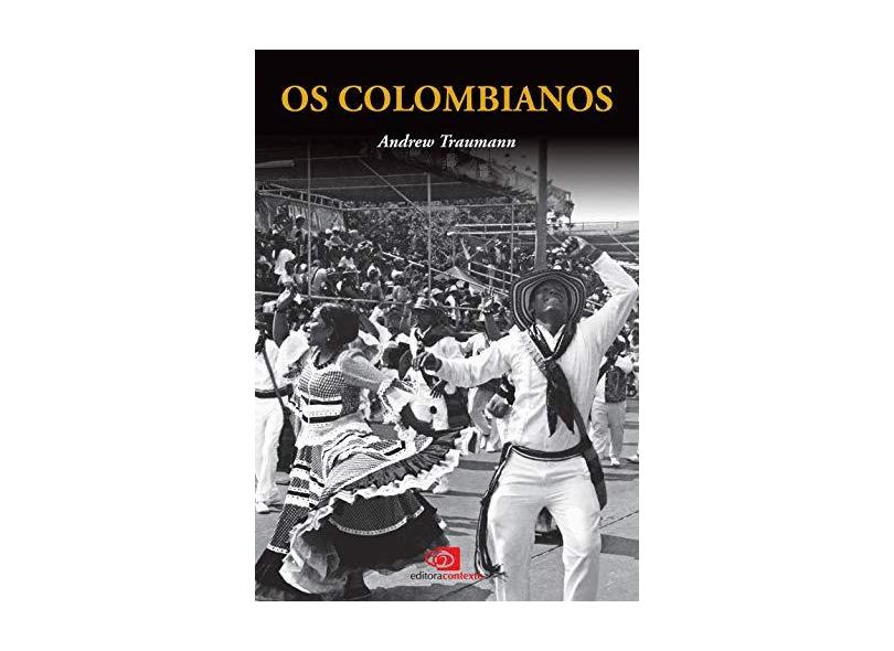 Os Colombianos - Traumann, Andrew - 9788552000419