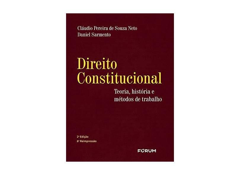 Direito Constitucional: Teoria, História e Métodos de Trabalho - Cláudio Pereira De Souza Neto, Daniel Sarmento - 9788577008674