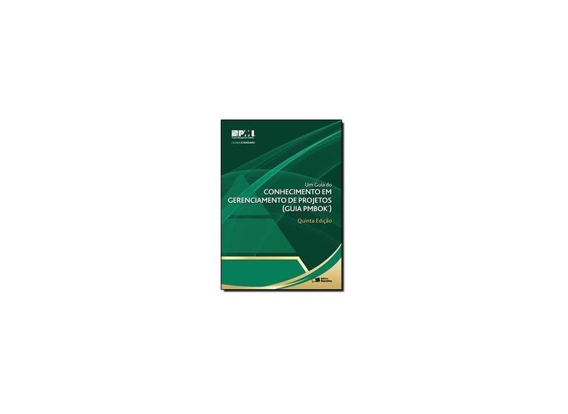 Um Guia do Conhecimento em Gerenciamento de Projetos - Project Management Institute (pmi) - 9788502223721