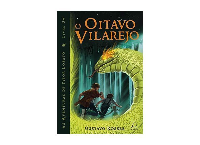 O Oitavo Vilarejo - Livro 1 - Col. As Aventuras de Tibor Lobato - 2ª Ed. 2016 - Rosseb, Gustavo - 9788555390449