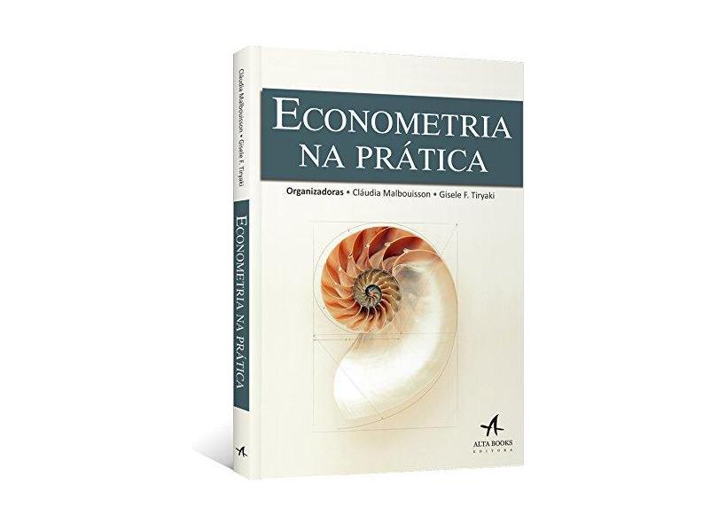 Econometria na Prática - Gisele Ferreira Tiryaki - 9788550800806