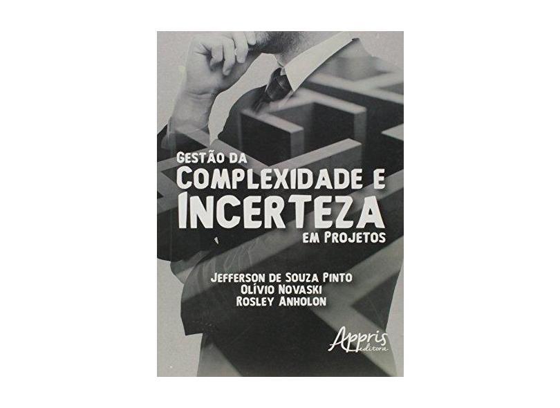 Gestão da Complexidade e Incerteza em Projetos - Jefferson De Souza Pinto - 9788547310165