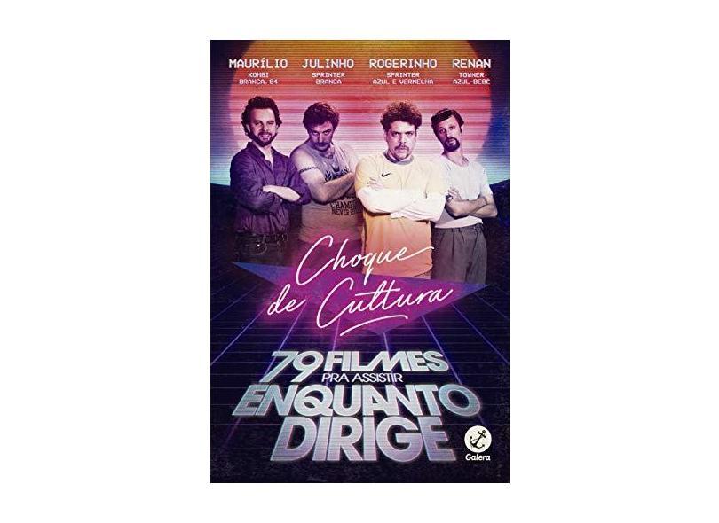 Choque de Cultura: 79 filmes pra assistir enquanto dirige - Caíto Mainier - 9788501115935