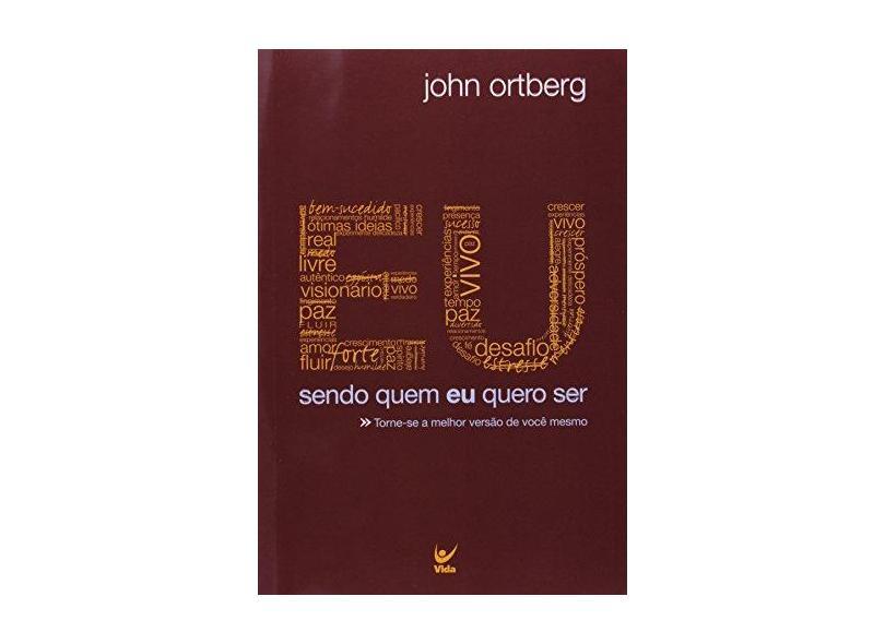 Eu. Sendo Quem Eu Quero Ser - Capa Marrom - John Ortberg - 9788000002279