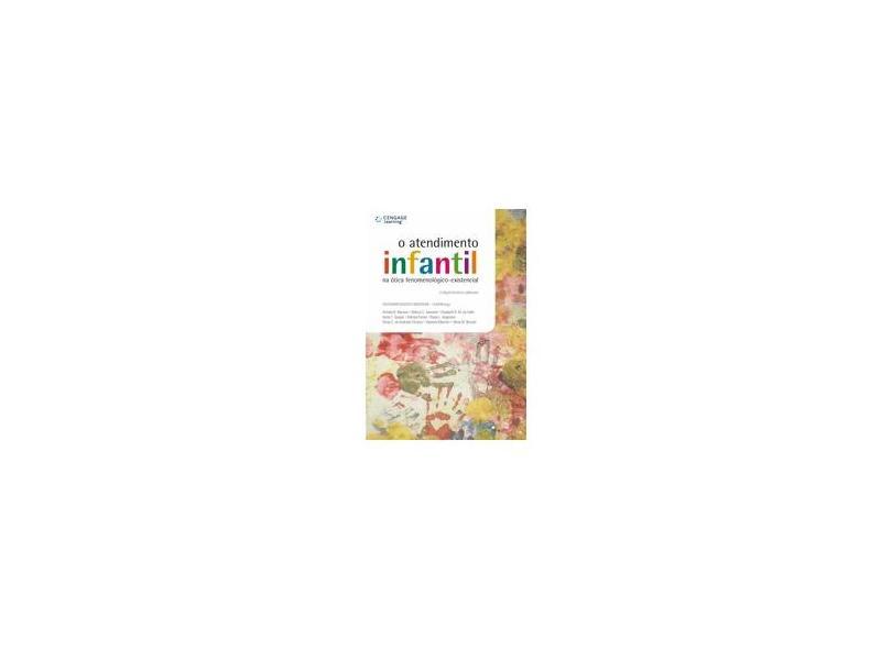 O Atendimento Infantil Na Ótica Fenomenológico-existencial - Revista E Atualizada - 2ª Ed. 2011 - Angerami Camon, Valdemar Augusto - 9788522111688