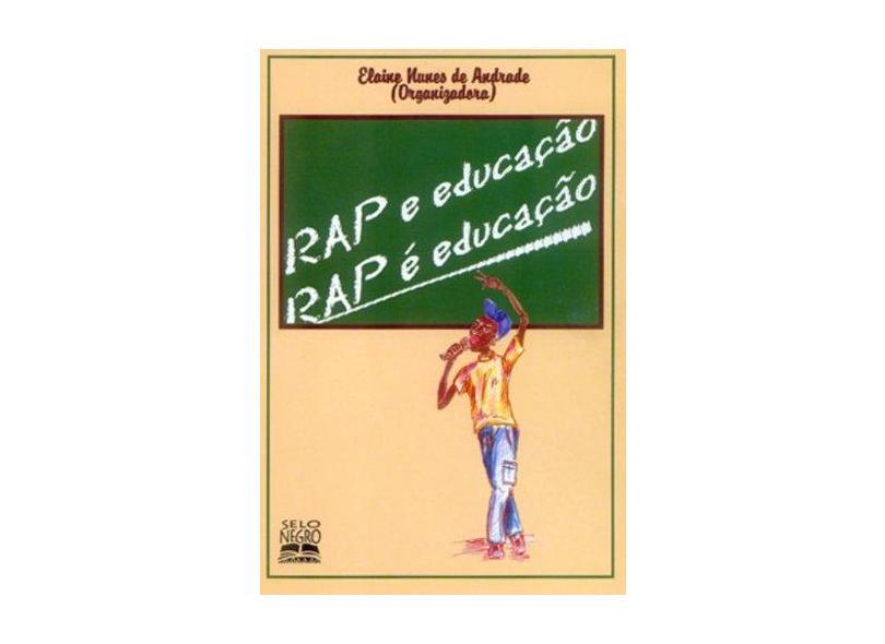 Rap E Educaçao Rap É Educaçao - Elaine Nunes De Andrade - 9788587478030