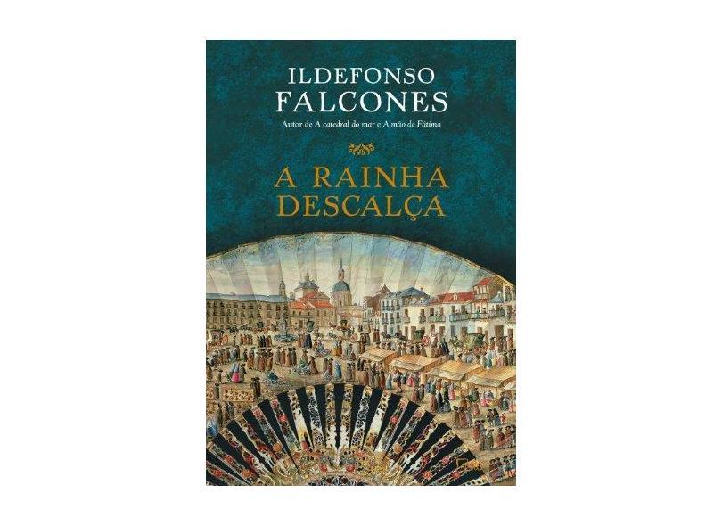 A Rainha Descalça - Ildefonso Falcones - 9788532528803