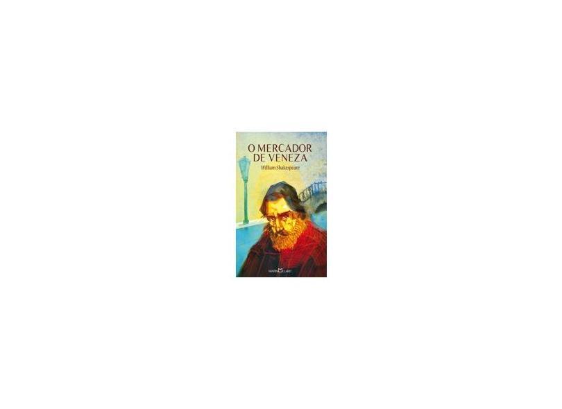 O Mercador de Veneza - Col. A Obra - Prima de Cada Autor - 2ª Ed. 2013 - Shakespeare, William - 9788572328715