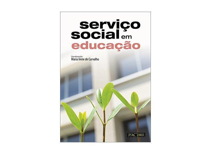Serviço Social em Educação - Maria Irene De Carvalho - 9789896930738