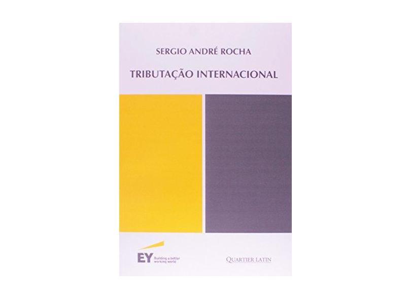 Tributação Internacional - Sérgio André Rocha - 9788576746836