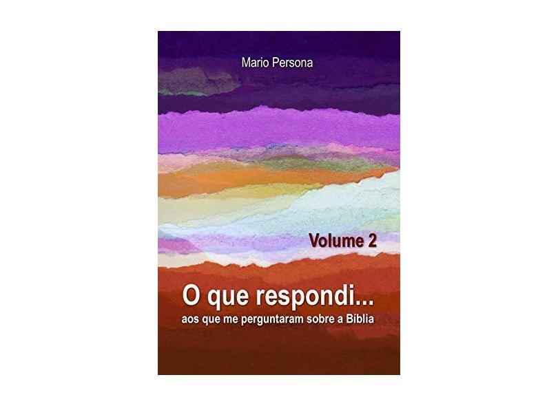 O que Respondi - Volume 2 - Mario Persona - 9788545525141