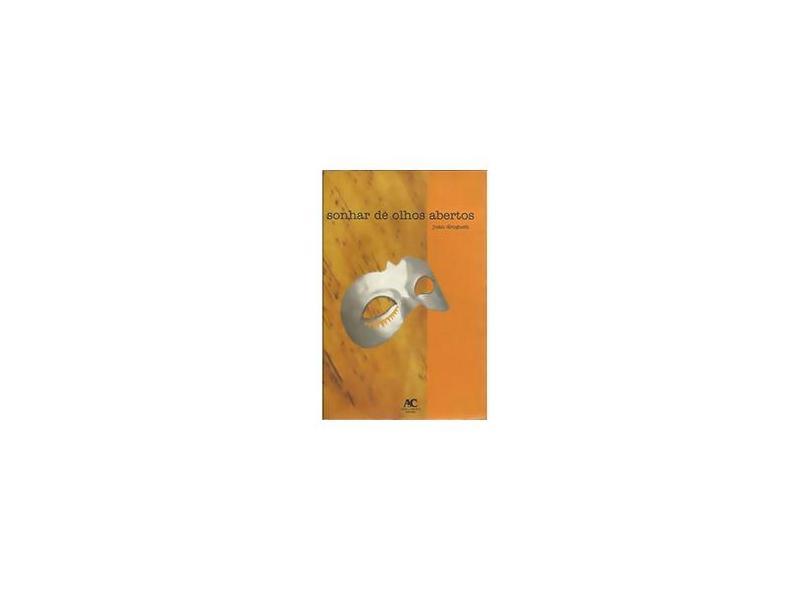 Sonhar De Olhos Abertos - Juan Droguett - 9788574732756