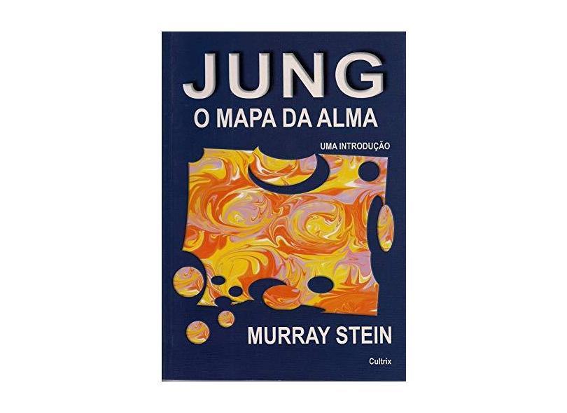 Jung o Mapa da Alma - Stein, Murray - 9788531606465