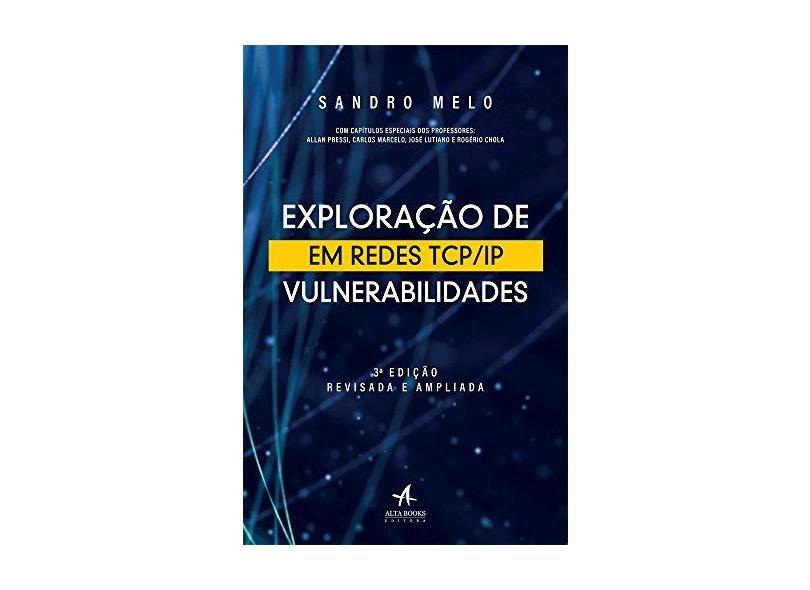 Exploração de Vulnerabilidades em Redes TCP IP - Sandro Melo - 9788550800707
