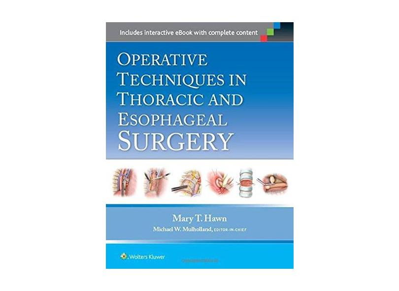 OPERATIVE TECHNIQUES IN THORACIC AND ESOPHAGEAL SURGERY - Mary Hawn - 9781451190182