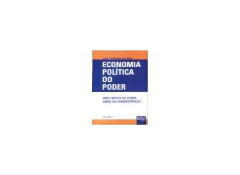 Economia Política do Poder. Uma Critica da Teoria Geral da Administração - José Henrique De Faria - 9788536208039