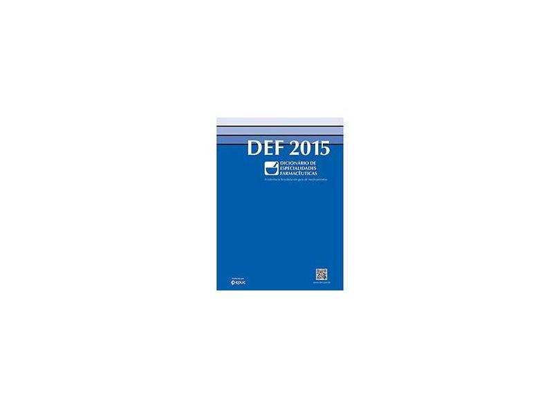 Dicionário de Especialidades Farmacêuticas - 2015 - Jbm - 9788575730591