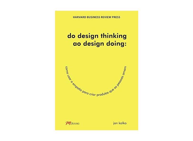 Do Design Thinking Ao Design Doing - Kolko, Jon - 9788576803096