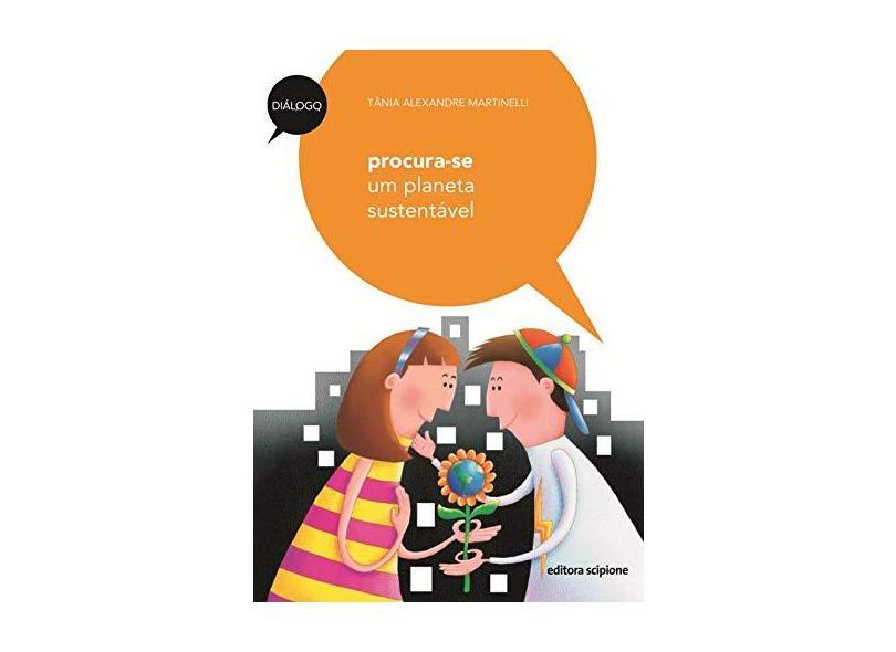 Procura-se Um Planeta Sustentável - 2ª Ed. 2011 - Col. Diálogo - Martinelli, Tania Alexandre - 9788526282940