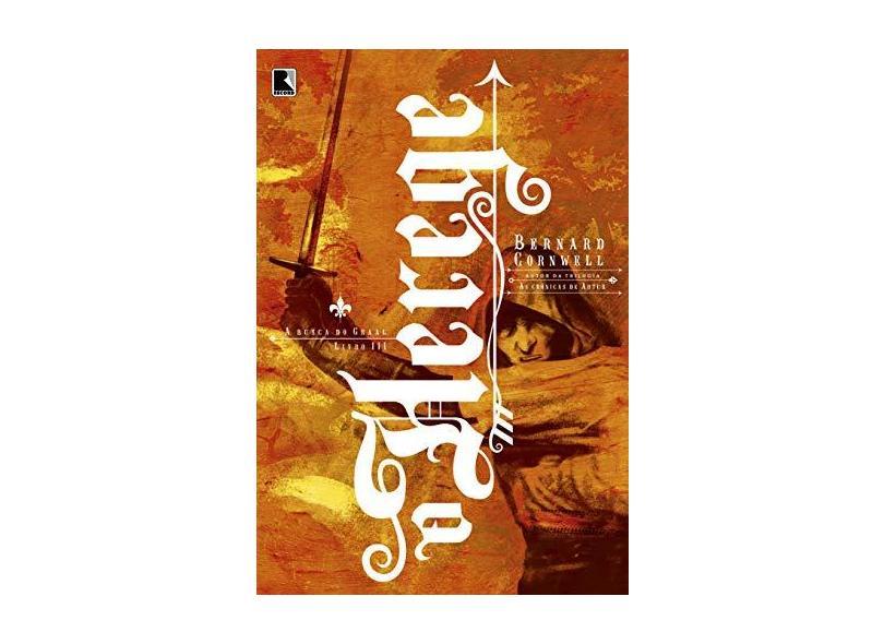 O Herege - Vol 3 - A Busca do Graal - Cornwell, Bernard - 9788501068675